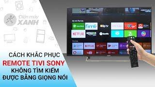 Cách khắc phục remote tivi Sony không tìm kiếm được bằng giọng nói | Điện máy XANH
