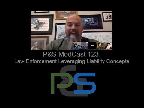 P&S ModCast 123 - Law Enforcement: Leveraging Liability Concepts
