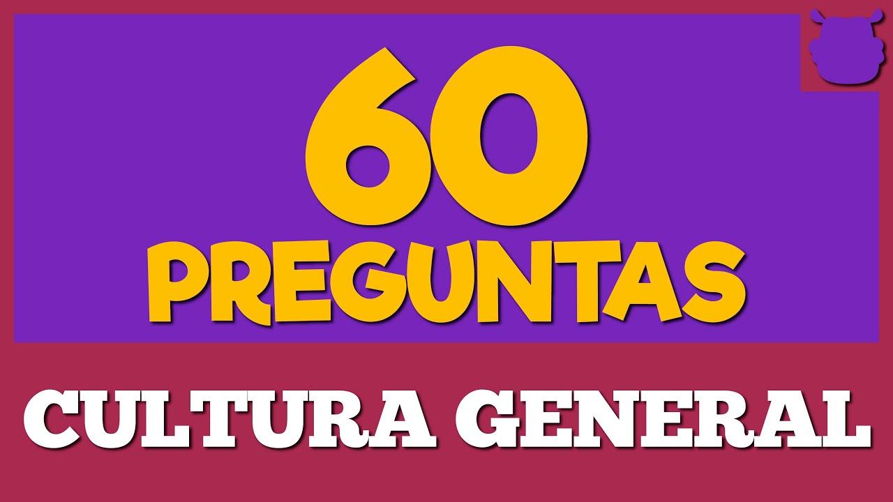 CULTURA GENERAL Examen de 60 PREGUNTAS 🤤🤤 (Con opciones)