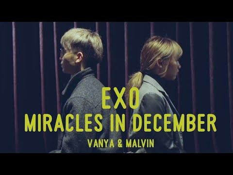 EXO - Miracles In December || Vanya & Malvin