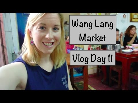 Day 11 - WANG LANG MARKET | Vlogs by CK