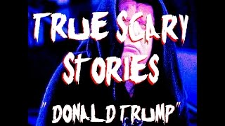 """TRUE Scary Stories """"Sith Lord Donald Trump"""" No Sleep"""