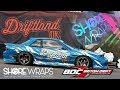 Team Driftland 2018 Reveal! Shore Wraps x British Drift Championship