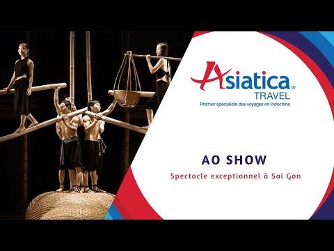 AO Show - Spectacle exceptionnel à Sai Gon