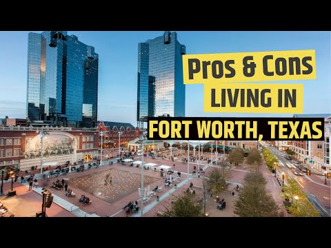 Pros and Cons of Living in Fort Worth Texas - Moving to Ft. Worth