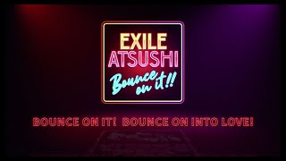 EXILE ATSUSHI / 【TEASER】 BOUNCE ON IT!!