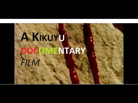 Kikuyu documentary (Gikuyu)