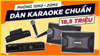 Tư vấn Trọn Bộ karaoke Chuẩn cho phòng 15 đến 20m2 giá rẻ 18,5 triệu