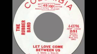 "Rubber Band -- ""Let Love Come Between Us"" (Columbia) 1966"