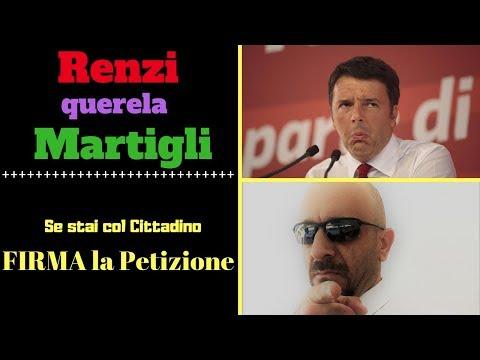 Renzi querela Martigli - Stai col Cittadino? FIRMA la Petizione
