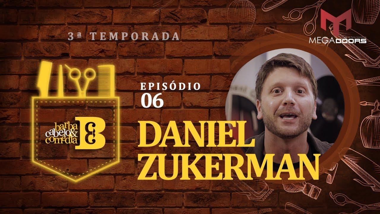 Dihh Lopes - Barba, Cabelo & Comédia  Daniel Zukerman - EP 06  - Temp 03