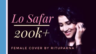 Lo Safar - Baaghi 2 | Female Cover by Rituparna Bhattacharya | Disha Patani | Tiger shrof | T-series