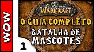 WOW O Guia Completo . Mascotes de Batalha #1 . Básico PT1 . World of Warcraft HD