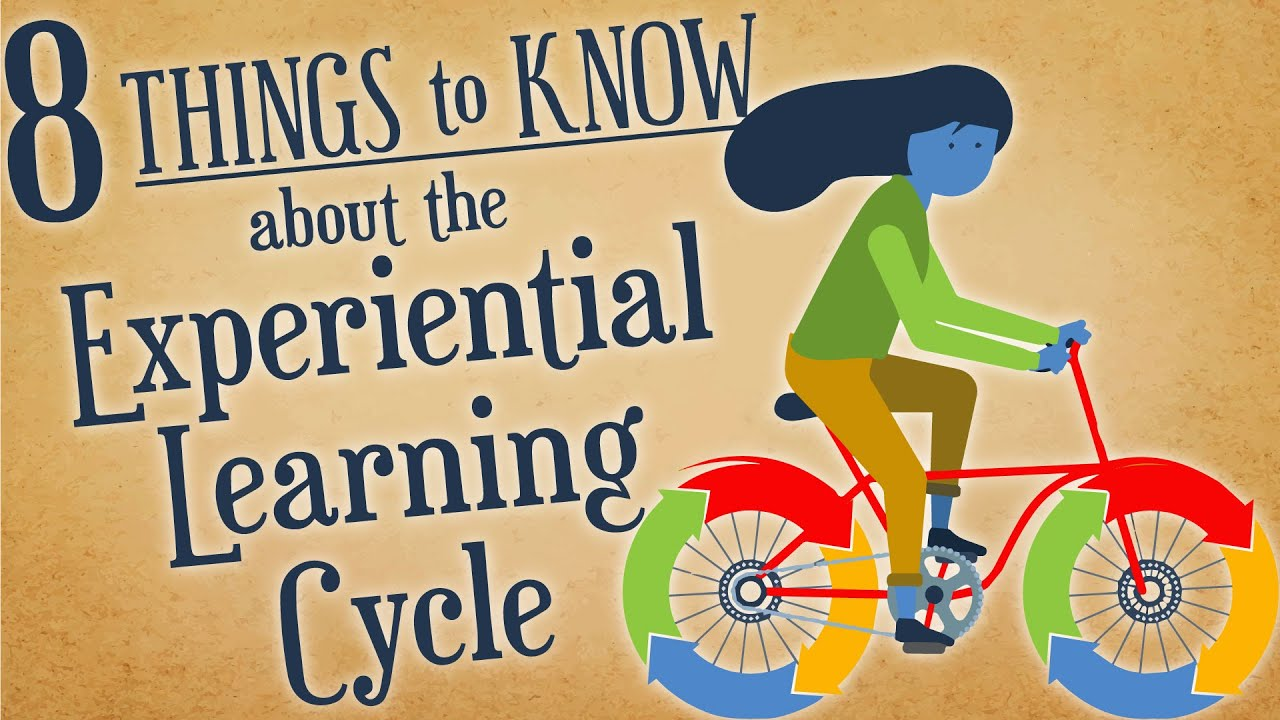 8 Things to know about the Experiential Learning Cycle