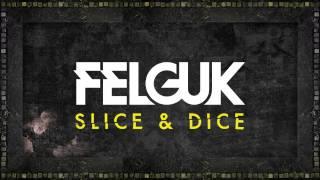 Felguk - Slice & Dice EP - Dead Man Swag