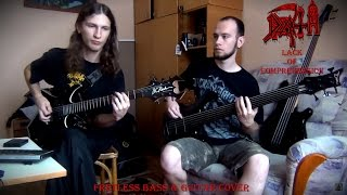 Death - Lack of Comprehension (Fretless Bass & Guitar Cover)