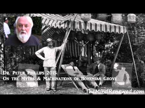 Dr. Peter Phillips 2015 : Myths & Machinations of Bohemian Grove