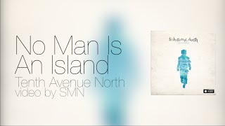 No Man Is An Island by Tenth Avenue North Lyrics