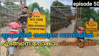 ALL INDIA TRIP  how to enter myanmar by bike without visa  episode 50 myanmar