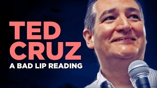 """TED CRUZ"" - A Bad Lip Reading"