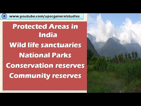 Protected areas in India: National Park, Wild life sanctuaries, Conservation and community reserves