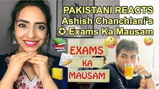 Pakistani Reacts To | EXAMS KA MAUSAM | ASHISH CHANCHLANI