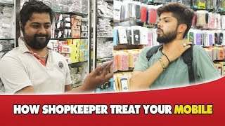 How Shopkeepers Treat Your Mobile || Dj Naddy