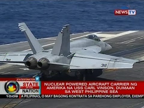 SONA: Nuclear powered aircraft carrier ng Amerika na USS Carl Vinson, dumaan sa West Philippine Sea
