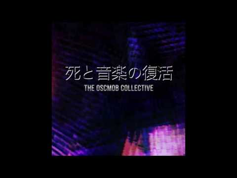 The OSCMOB Collective : 死と音楽の復活