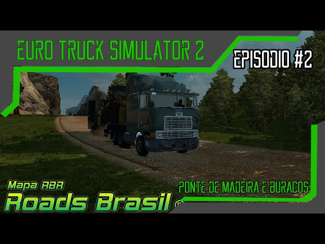 Euro Truck Simulator 2 - Mapa Do Brasil RBR - Ponte De Madeira + Buracos