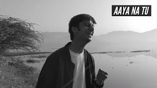 Aaya Na Tu - Arjun Kanungo, Momina Mustehasan | Ayush Goyal Cover