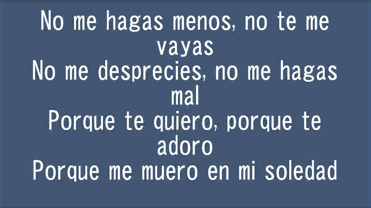 Vicente Fernandez No Me Hagas Menos Lyrics - YouTube