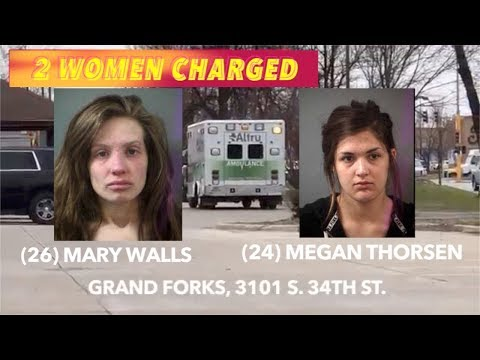 UPDATE: 2 Women Charged Following Grand Forks Overdose Call