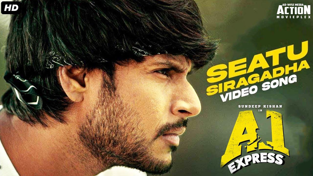 SEATU SIRAGDHA Full Video Song Hindi 2021 | A1 Express Movie | Sundeep Kishan, Lavanya Tripathi