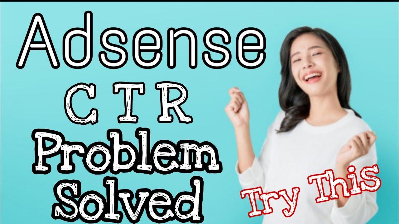 Adsense CTR High | Problem Solved