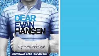 Dear Evan Hansen Original Broadway Cast Recording Full Album