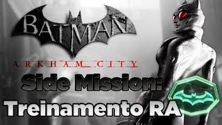 "Batman Arkham City Bonus #1: Side Mission - ""Treinamento R.A."""