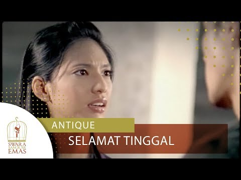 Antique - Selamat Tinggal | Official Video