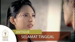 Antique - Selamat Tinggal | Official Video