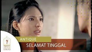 Download lagu Antique - Selamat Tinggal | Official Video