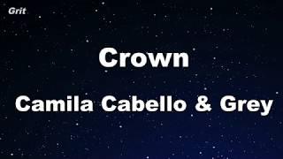 Crown - Camila Cabello & Grey Karaoke 【No Guide Melody】 Instrumental