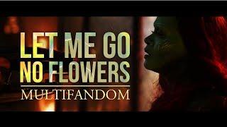 [multifandom] Let Me Go, No Flowers
