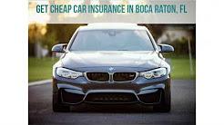 Get Cheap Car Insurance in Boca Raton, FL