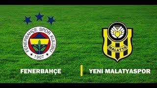 Evkur Yeni Malatyaspor Fenerbahçe kaç kez karşılaştı maç yaptı yendi