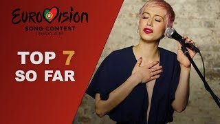 Eurovision 2018: my top 7 so far (W/ comments)