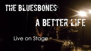 The BluesBones - A better life (Live on stage 2020)