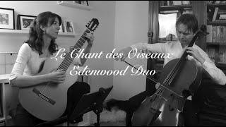 EDENWOOD DUO: Le Chant des Oiseaux - Pablo Casals - CELLO GUITAR DUO