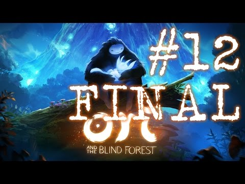 Ori and the Blind Forest - Capitulo 12, FINAL 100% COMPLETADO - Let's play en español