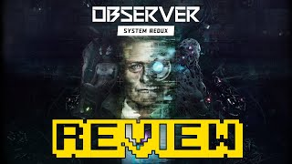 Observer: System Redux Review (Video Game Video Review)