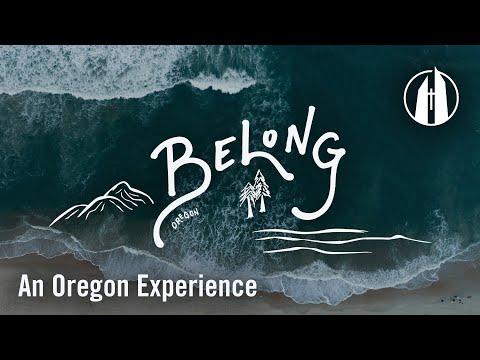 Belong: An Oregon Experience